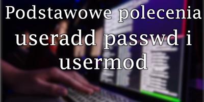 useradd passwd usermod